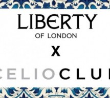 CELIOCLUB & LIBERTY of London.