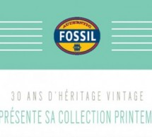 FOSSIL PRÉSENTE SA COLLECTION PRINTEMPS 2014.