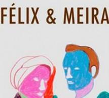 » Félix et Meira » de Maxime Giroux.