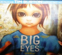» Big Eyes  » de Tim Burton.