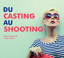 Du casting au shooting, plongee dans l'envers du decor