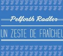Pelforth Radler,  La pause pleine de fraîcheur !