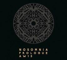 NOSOMNIA  – Prologue Automne/Hiver 2015