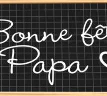 Dimanche 17 juin… arrive la fête des pères !