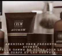 American Crew lance ACUMEN, une gamme prémium complète de soins corps.