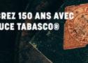 TABASCO® FÊTE SES 150 ANS !