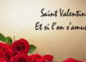 St Valentin …Et si on s'amusait un peu,  beaucoup, à la folie, passionnément ?