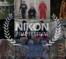 LE NIKON FILM FESTIVAL PARTAGE SON 9ÈME PALMARÈS.