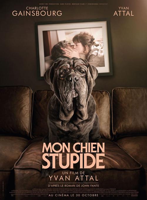 » Mon chien STUPIDE » d'Yvan Attal.  –  Mode homme , lifestyle, culture,beauté, Homactu